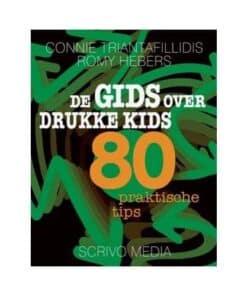 De gids over drukke kids 80 praktische tips
